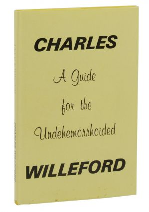 A Guide for the Undehemorrhoided. Charles Willeford