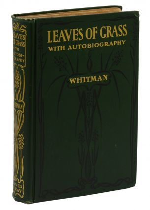 Leaves of Grass with Autobiography. Walt Whitman