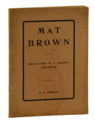Mat Brown: Recollections of a Sleeping-Car Porter. M. Monteaur