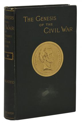The Genesis of The Civil War: The Story of Sumter, 1860-1861. Samuel Wylie Crawford
