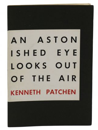 An Astonished Eye Looks Out of the Air. Kenneth Patchen, Kemper Nomland Jr, Book Designer