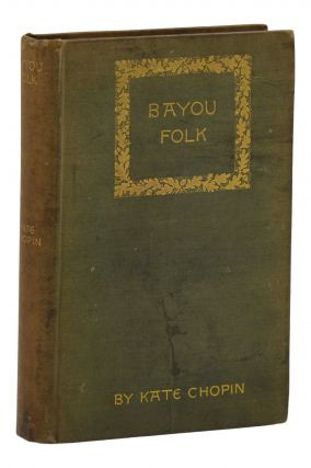 Bayou Folk. Kate Chopin