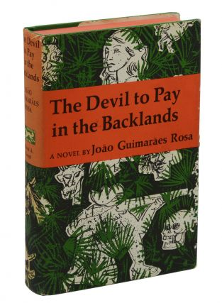 The Devil to Pay in the Backlands. Joao Guimaraes Rosa, James L. Taylor, Harriet de Onis