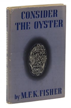 Consider the Oyster. M. F. K. Fisher