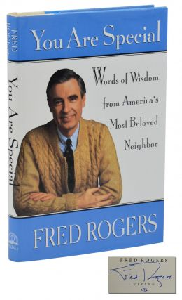 You Are Special: Words of Wisdom from America's Most Beloved Neighbor. Mister Rogers, Fred Roger
