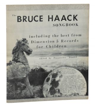 The Bruce Haack Songbook: Including the Best from Dimension 5 Records for Children. Bruce Haack,...