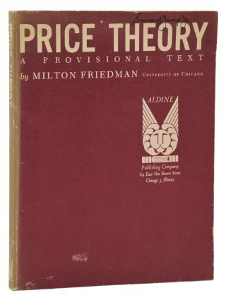 Price Theory: A Provisional Text. Milton Friedman