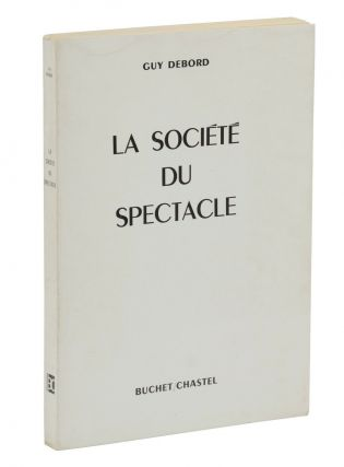 La societe du spectacle (The Society of the Spectacle). Guy Debord