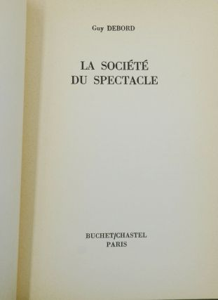 La societe du spectacle (The Society of the Spectacle)