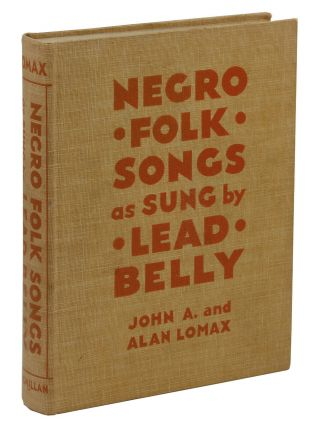 Negro Folk Songs as Sung by Lead Belly. John A. Lomax, Alan Lomax