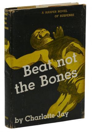 Beat Not the Bones. Charlotte Jay