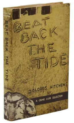 Beat Back the Tide. Dolores Hitchens