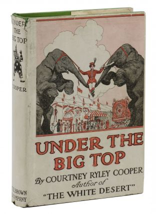 Under the Big Top. Courtney Ryley Cooper