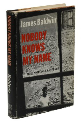 Nobody Knows My Name: More Notes of a Native Son. James Baldwin