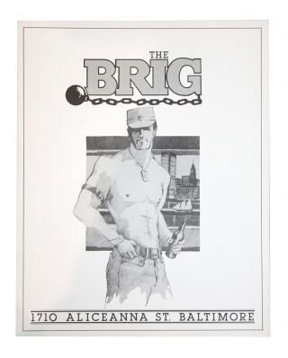 The Brig, 1710 Aliceanna St., Baltimore [Poster for Maryland Gay Bar]. Gay Bars