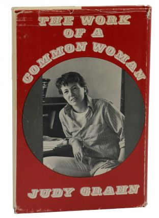The Work of a Common Woman: The Collected Poetry of Judy Grahn 1964-1977