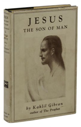 Jesus: The Son of Man. Kahlil Gibran