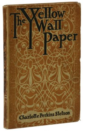 The Yellow Wall Paper. Gilman, Charlotte Perkins Stetson