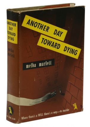 Another Day Toward Dying. Melba Marlett
