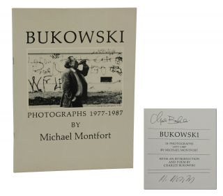Bukowski: Photographs 1977-1987. Charles Bukowski, Michael Montfort, Photographs