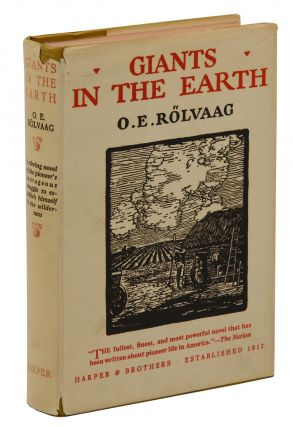 Giants in the Earth: A Saga of the Prairie. O. E. Rolvaag
