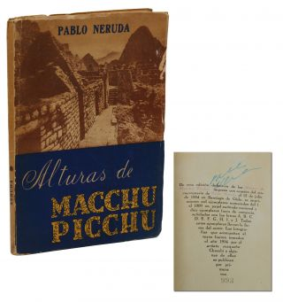 Alturas de Macchu Picchu [The Heights of Macchu Picchu]. Pablo Neruda, Martin Chambi, Photographs