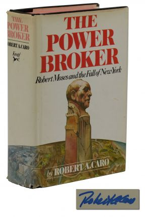 The Power Broker: Robert Moses and the Fall of New York. Robert A. Caro
