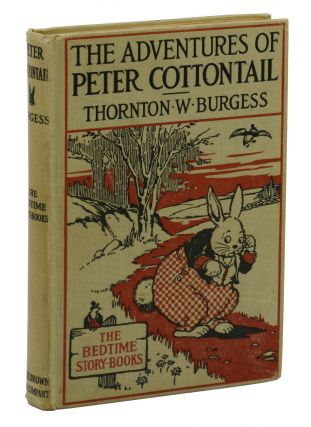 The Adventures of Peter Cottontail. Thornton W. Burgess, Harrison Cady