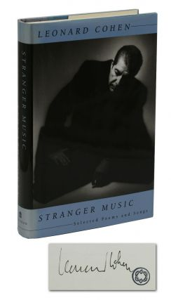 Stranger Music: Selected Poems and Songs. Leonard Cohen