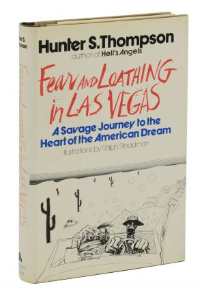 Fear and Loathing in Las Vegas: A Savage Journey into the Heart of the American Dream. Hunter S....