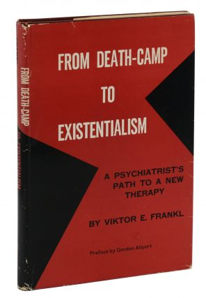 From Death-Camp to Existentialism: A Psychiatrist's Path to a New Therapy (Man's Search for...
