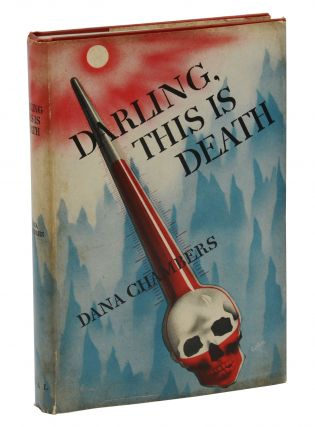 Darling, This is Death. Dana Chambers, Albert Leffingwell, Pen Name