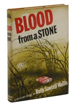 Blood from a Stone. Ruth Sawtell Wallis