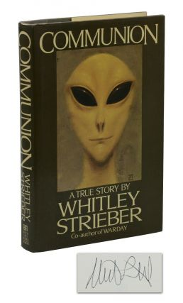 Communion: A True Story. Whitley Strieber