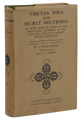 Tibetan Yoga and Secret Doctrines: or Seven Books of Wisdom of the Great Path, According to the...