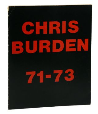 Chris Burden 71-73. Chris Burden