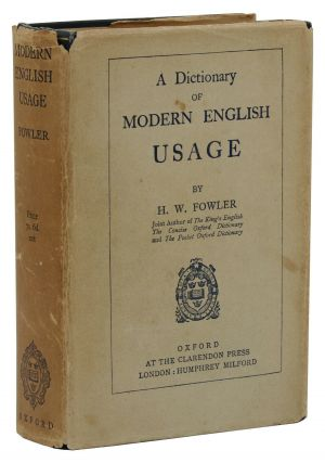 A Dictionary of Modern English Usage. H. W. Fowler