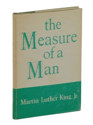 The Measure of a Man. Martin Luther King