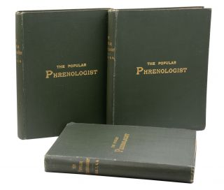 The Popular Phrenologist: A Journal of Mental Science and a Record of Human Nature