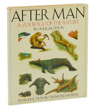 After Man: A Zoology of the Future. Dougal Dixon, Desmond Morris, Introduction
