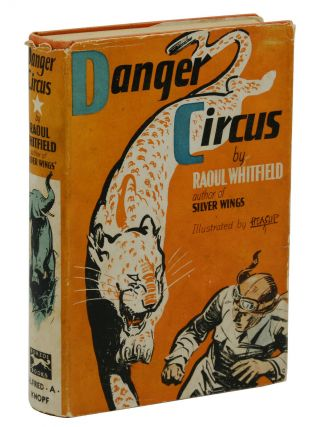 Danger Circus. Raoul Whitfield, William Heaslip, Illustrations
