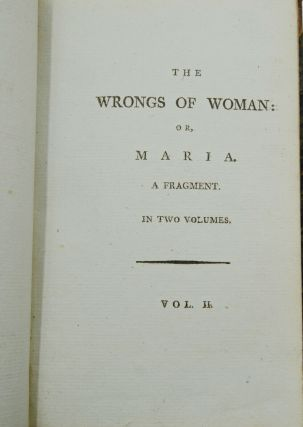 Posthumous Works of the Author of A Vindication of the Rights of Woman: In Four Volumes