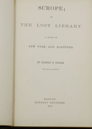 Scrope; or The Lost Library. A Novel of New York and Hartford.