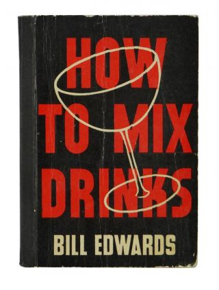 How to Mix Drinks. Bill Edwards