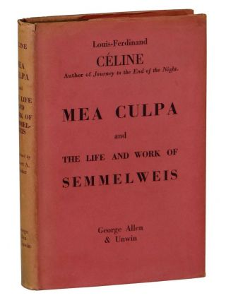 Mea Culpa & The Life and Works of Semmelweis. Louis-Ferdinand Celine, Parker, Robert Allerton
