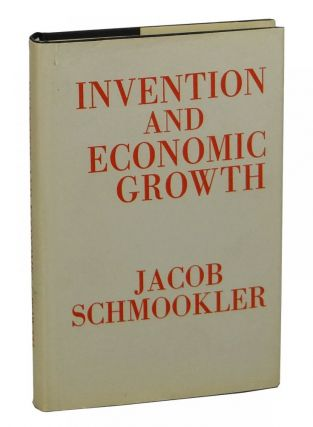 Invention and Economic Growth. Jacob Schmookler