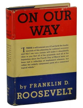 On Our Way. Franklin Delano Roosevelt.