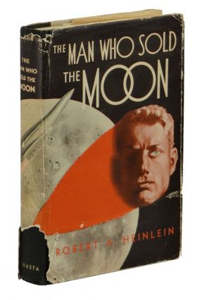 The Man Who Sold the Moon. Robert Heinlein