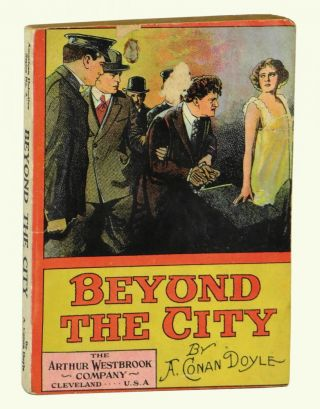 Beyond the City (Great American Detective Series #3). Arthur Conan Doyle