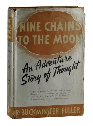 Nine Chains to the Moon. R. Buckminster Fuller